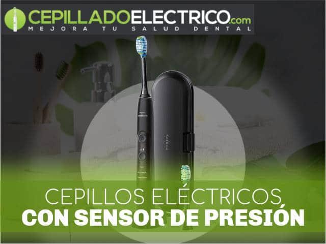 mejores cepillos eléctricos con sensor de presión